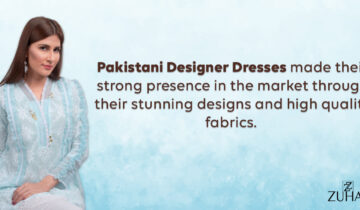 Essential Things You Must Know About Pakistani Designer Dresses